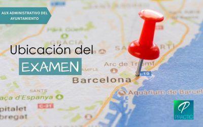 Publicado el lugar y aula del examen y ubicación de Auxiliar Administrativo del Ayto de Barcelona